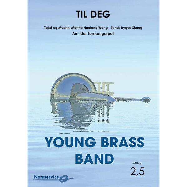 Til Deg YBB Grade 2,5 Haaland Wang-Skaug/Arr: Torskangerpoll
