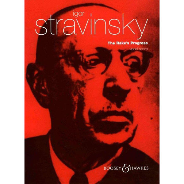 Stravinsky - The Rake's Progress - Vocal Score