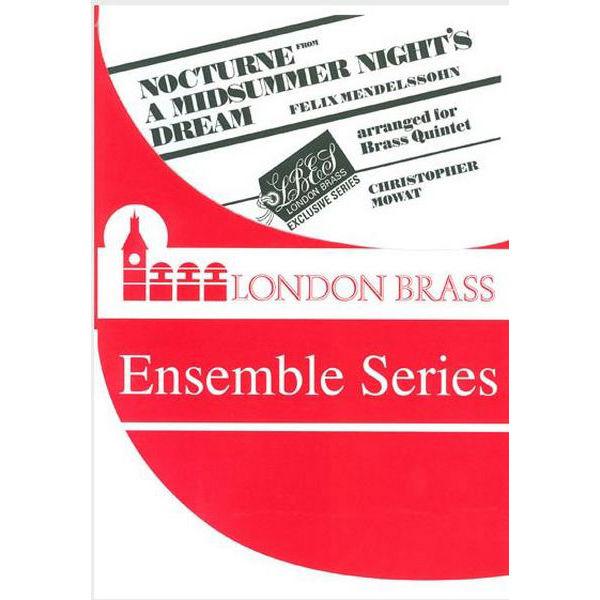 Nocturne from a Midsummer Nights Dream, 05 Brass Quintet Mendelssohn, arr Mowat