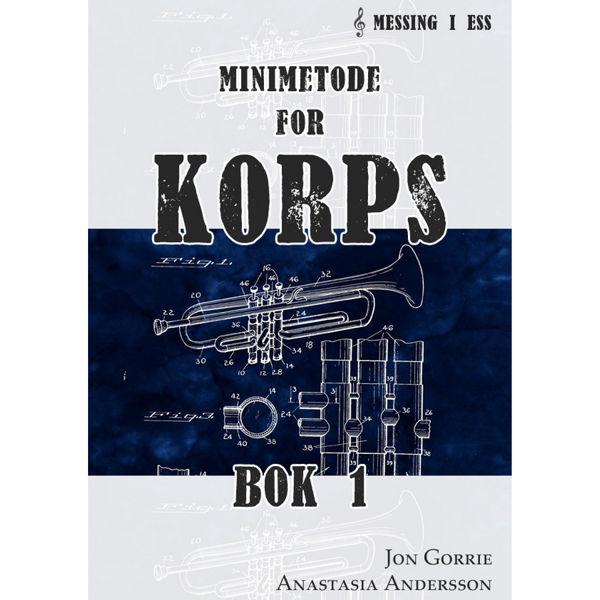 Minimetode for Korps Messing i Bb Bok 1, Jon Gorrie/Anastasia Andersson