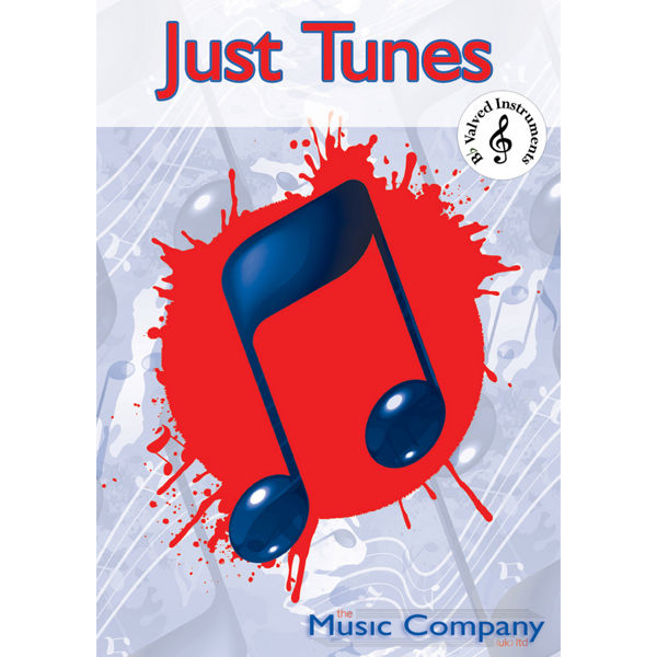 Just Tunes - Solo Book - Bb Valved Instruments and Piano. Martin Thomson