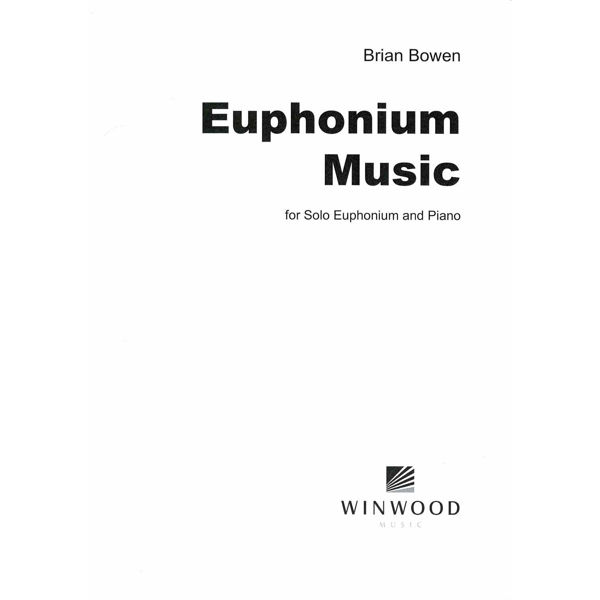 Euphonium Music, Brian Bowen. Euphonium/Piano.