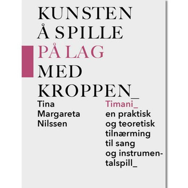 Kunsten å spille på lag med Kroppen, TIMANI. Tina Margareta Nilssen