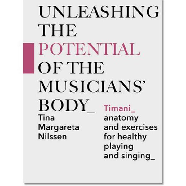 Unleashing the Poential of the Musicians Body, TIMANI. Tina Margareta Nilssen