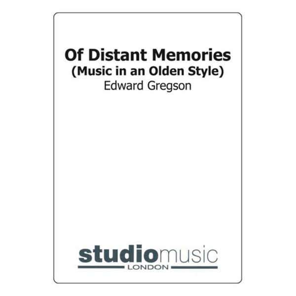 Of Distant Memories - Music in an Olden Style. Edward Gregson, Brass Band