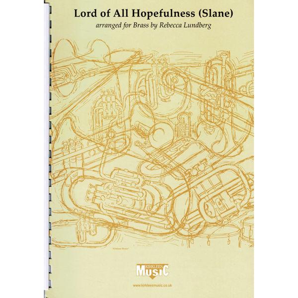 Lord of All Hopefulness, Slane arr Rebecca Lundberg. Brass Band