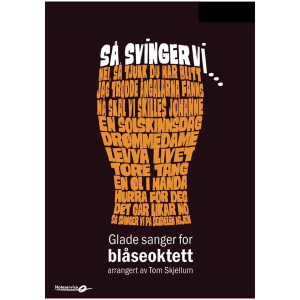 Så svinger vi - Klarinett Bb 2 (2) Glade sanger for Blåseoktett arr. Tom Skjellum
