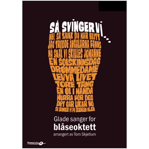 Så svinger vi - Fløyte (1) Glade sanger for Blåseoktett arr. Tom Skjellum