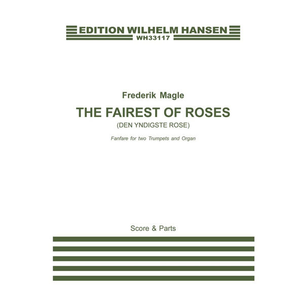 The Fairest of Roses (Den yndigste rose) Frederik Magle, Fanfare for Two Trumpets and Organ