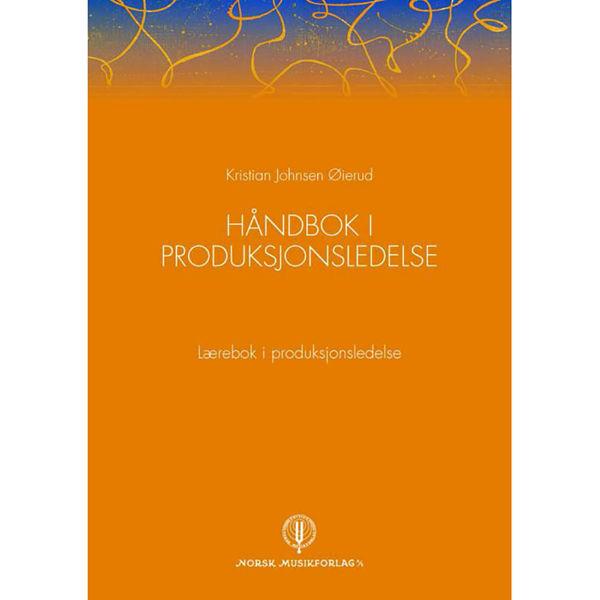Håndbok i Produksjonsledelse, Kristian Johnsen Øierud